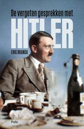 De vergeten gesprekken met Hitler