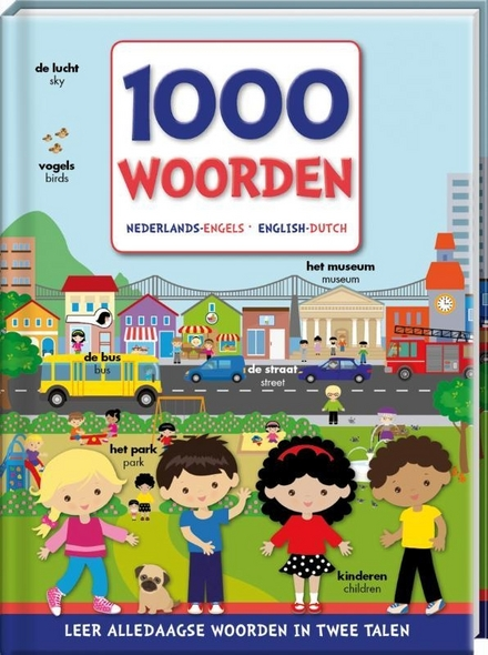 1000 woorden Nederlands-Engels : leer alledaagse woorden in twee talen