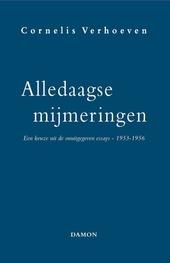 Alledaagse mijmeringen : een keuze uit onuitgegeven essays 1953-1956