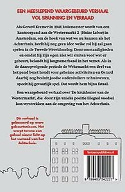 De achtertuin van het Achterhuis : verraad Anne Frank ontrafeld