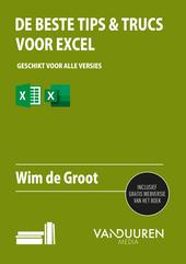De 100 beste tips & trucs voor Excel : geschikt voor alle versies