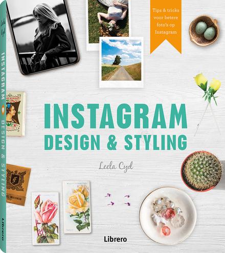 Instagram design & styling : tips & tricks voor betere foto's op Instagram
