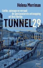 Tunnel 29 : liefde, spionage en verraad : de spectaculaire ontsnapping uit Oost-Berlijn
