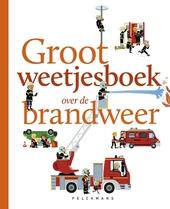 Groot weetjesboek over de brandweer