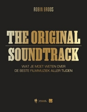 The original soundtrack : wat je moet weten over de beste filmmuziek aller tijden