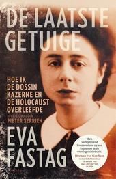 De laatste getuige : hoe ik Dossin Kazerne en de Holocaust overleefde