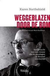 Weggeblazen door de bom : het gevecht van een vrouw die de aanslagen in Brussel overleefde
