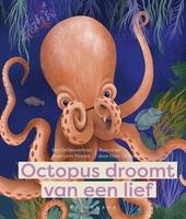 Octopus droomt van een lief : een liefdesverhaal
