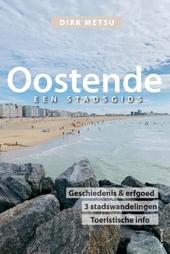 Oostende : een stadsgids : geschiedenis & erfgoed, drie stadswandelingen, toeristische informatie