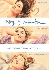 Nog 9 minuten : inspiratie voor meditatie