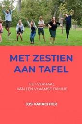 Met zestien aan tafel : het verhaal van een Vlaamse familie