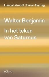 Walter Benjamin : in het teken van Saturnus
