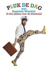 Pluk de dag met Kapitein Winokio : 10 doe-platen voor de kleuterjuf