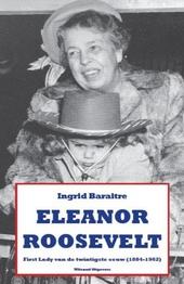 Eleanor Roosevelt : first lady van de twintigste eeuw 1884-1962