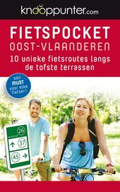 Fietspocket Oost-Vlaanderen : 10 unieke fietsroutes langs de tofste terrassen