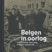 Belgen in oorlog : onbekende beelden, sterke verhalen