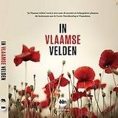 In Vlaamse velden : een toeristische, historische en culturele uitstap langs het Vlaamse front tijdens WO I