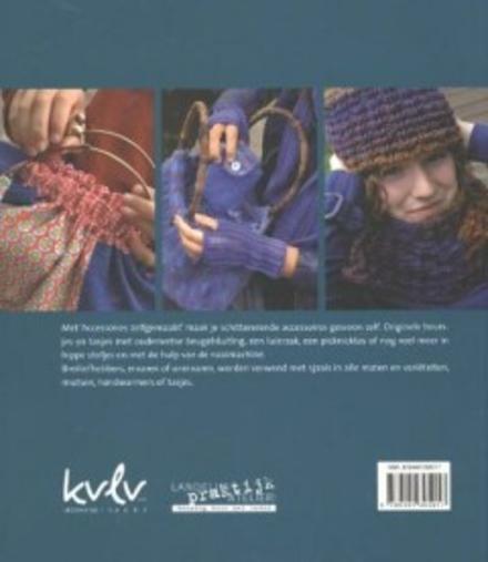 Accessoires zelfgemaakt! : beursjes en tasjes met beugelsluiting, leer naaien met de naaimachine, brei met mij acce...