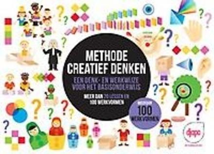 Methode creatief denken : een denk- en werkwijze voor het basisonderwijs : meer dan 20 lessen en 100 werkvormen