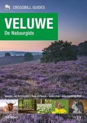 Veluwe : de natuurgids : wandel- en fietsroutes, flora en fauna, landschap, waarnemingstips