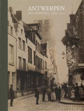 Antwerpen : metropool 1885-1915