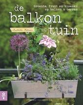 Balkontuin : groente, fruit en bloemen op balkon & terras