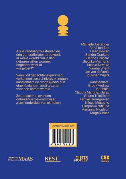 Wat niet is maar kan zijn : tien schrijvers en negen kunstenaars stellen zich een toekomst voor