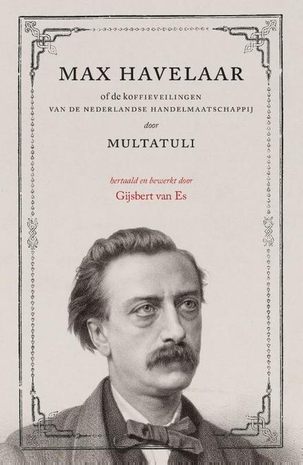 Pax Havelaar, of Het theeleuten der Nederlandse Handel & Wandelmaatschappij / door Multaboni ; redactie Tom Böhm e...