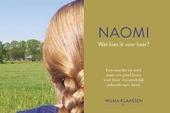 Naomi, wat kies ik voor haar? : een moeder op zoek naar een goed leven voor haar verstandelijk gehandicapte kind