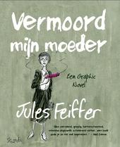 Vermoord mijn moeder : een graphic novel