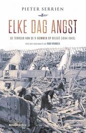 Elke dag angst : de terreur van de V-bommen in België (1944-1945)