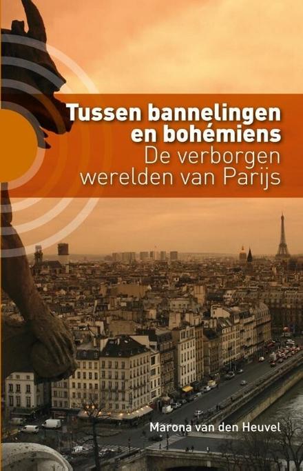Tussen bannelingen en bohemiens : de verborgen werelden van Parijs