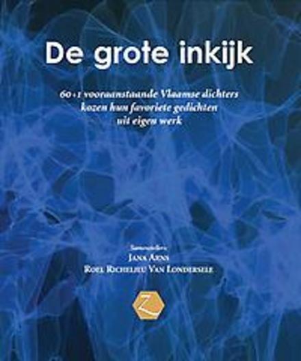 De grote inkijk : 60+1 vooraanstaande Vlaamse dichters kozen hun favoriete gedichten uit eigen werk