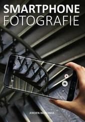 Smartphone fotografie : praktische tips voor betere foto's en video's