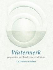 Watermerk : gesprekken met kinderen over de doop