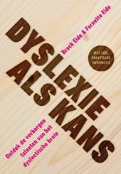 Dyslexie als kans : ontdek de verborgen talenten van het dyslectische brein