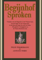 Begijnhof Sproken : verhalen over de Begijntjes in het Vlaamse land, aan het begin van de vorige eeuw In het kloost...