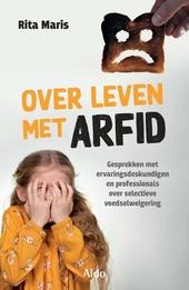 Over leven met ARFID : professionals en ervaringsdeskundigen over selectieve voedselweigering