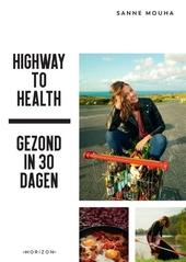 Highway to Health : gezond in 30 dagen
