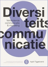 Diversiteitscommunicatie : verbindende communicatie & marketing