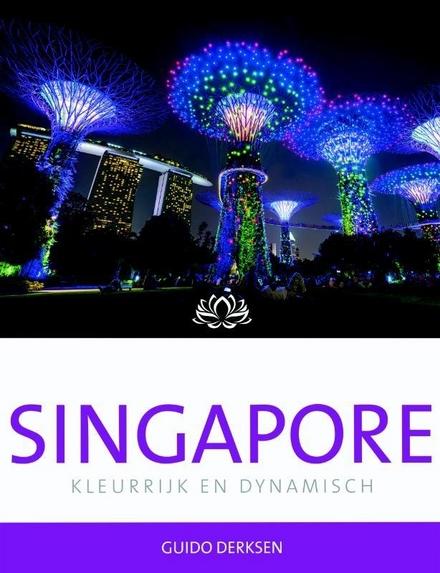Singapore : kleurrijk en dynamisch