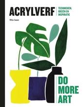 Acrylverf : technieken, ideeën en inspiratie
