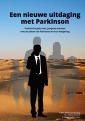 Een nieuwe uitdaging met Parkinson : praktische gids voor (jonge) mensen met de ziekte van Parkinson en hun omgevin...