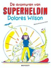De avonturen van superheldin Dolores Wilson