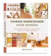 Chinese geneeskunde voor iedereen : oude wijsheid en praktische tips voor afweer, vitaliteit en optimale gezondheid