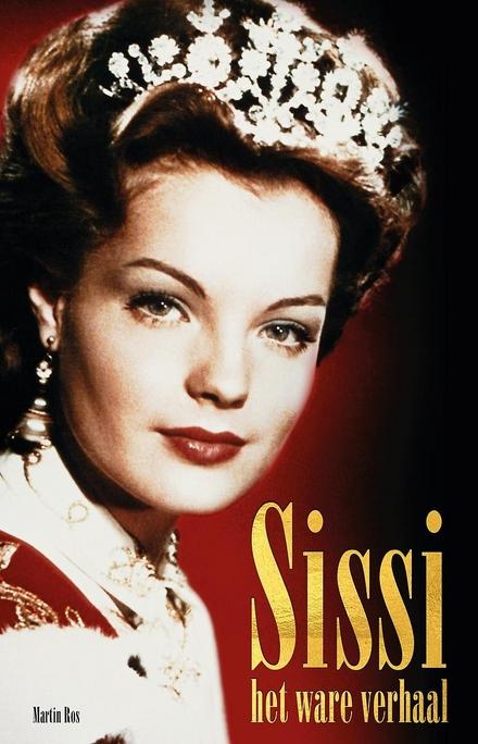 Sissi : het ware verhaal