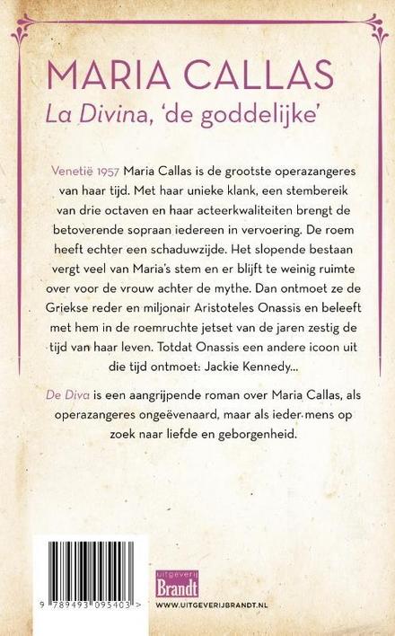 De diva : Maria Callas, het bewogen liefdesverhaal van de meest beroemde operazangeres