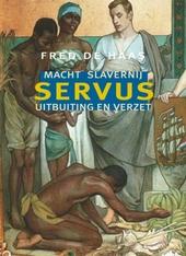 Servus : macht, slavernij, uitsluiting en verzet