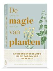De magie van planten : praktische gids voor kruidengeneeskunde